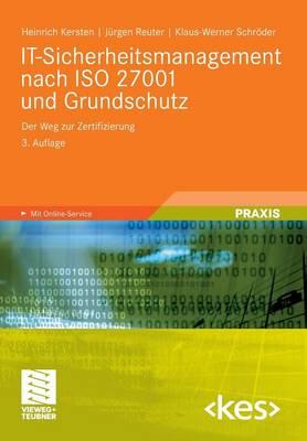 It-Sicherheitsmanagement Nach ISO 27001 Und Grundschutz: Der Weg Zur Zertifizierung - Edition