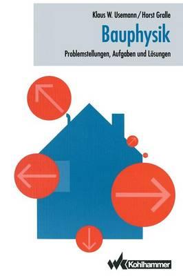 Bauphysik: Problemstellungen, Aufgaben Und Losungen (Paperback)