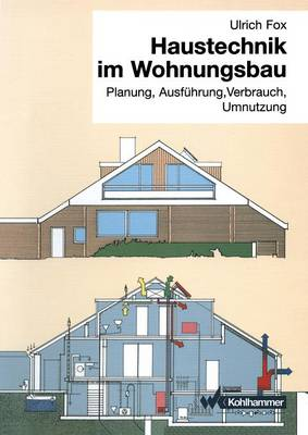 Haustechnik Im Wohnungsbau: Planung, Ausf hrung, Verbrauch, Umnutzung (Paperback)
