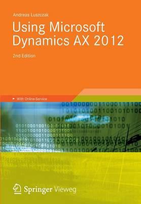 Using Microsoft Dynamics AX 2012 (Paperback)