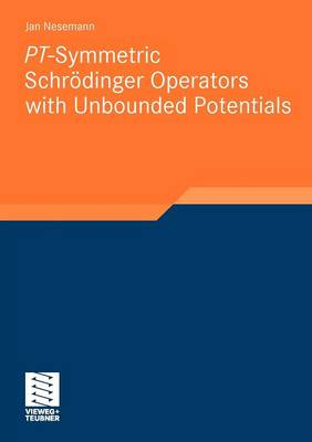 PT-symmetric Schrodinger Operators with Unbounded Potentials (Paperback)