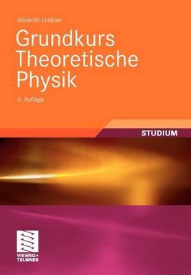 Grundkurs Theoretische Physik (Paperback)