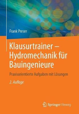 Klausurtrainer - Hydromechanik Fur Bauingenieure: Praxisorientierte Aufgaben Mit Loesungen (Paperback)