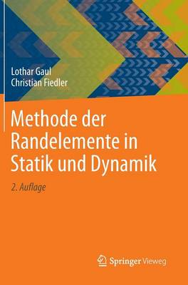 Methode Der Randelemente in Statik Und Dynamik (Hardback)