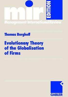 Evolutionary Theory of the Globalisation of Firms (Paperback)