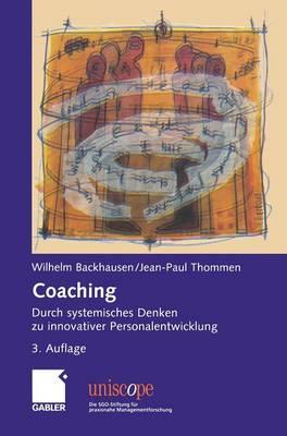 Coaching: Durch Systemisches Denken Zu Innovativer Personalentwicklung - Uniscope. Die Sgo-Stiftung F R Praxisnahe Managementforschun (Hardback)