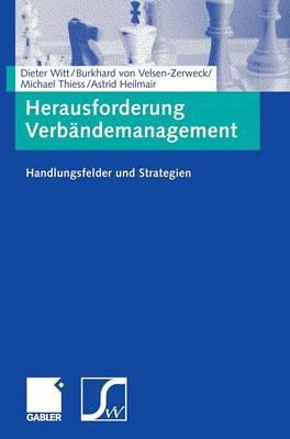 Herausforderung Verbandemanagement: Handlungsfelder Und Strategien (Hardback)