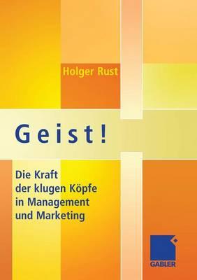 Geist!: Die Kraft Der Klugen K�pfe in Management Und Marketing (Paperback)