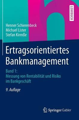 Ertragsorientiertes Bankmanagement: Band 1: Messung Von Rentabilitat Und Risiko Im Bankgeschaft (Hardback)