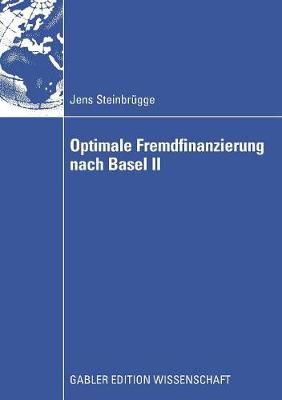 Optimale Fremdfinanzierung Nach Basel II (Paperback)
