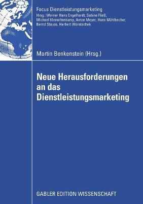 Neue Herausforderungen an Das Dienstleistungsmarketing - Fokus Dienstleistungsmarketing (Paperback)