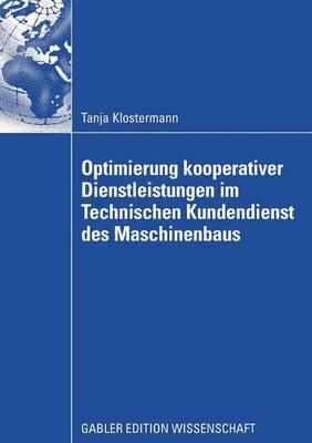 Optimierung Kooperativer Dienstleistungen Im Technischen Kundendienst Des Maschinenbaus (Paperback)