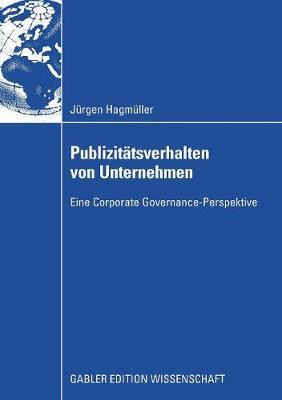 Publizit tsverhalten Von Unternehmen: Eine Corporate Governance-Perspektive (Paperback)