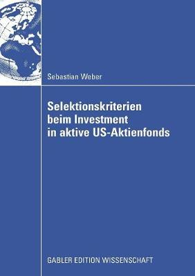 Selektionskriterien Beim Investment in Aktive Us-Aktienfonds (Paperback)