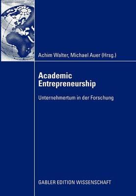 Academic Entrepreneurship: Unternehmertum in der Forschung (Paperback)