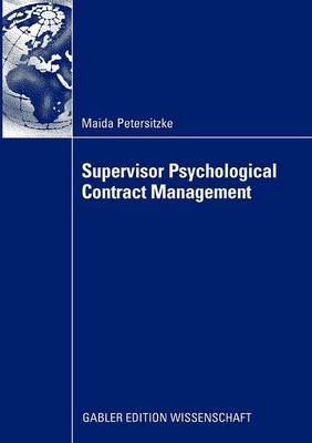 Supervisor Psychological Contract Management 2009: Developing an Integrated Perspective on Managing Employee Perceptions of Obligations (Paperback)