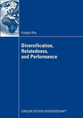 Diversification, Relatedness, and Performance 2009 (Paperback)