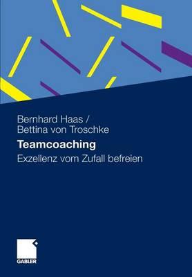 Teamcoaching: Exzellenz Vom Zufall Befreien (Paperback)