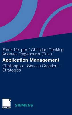 Application Management 2011: Challenges - Service Creation - Strategies (Hardback)