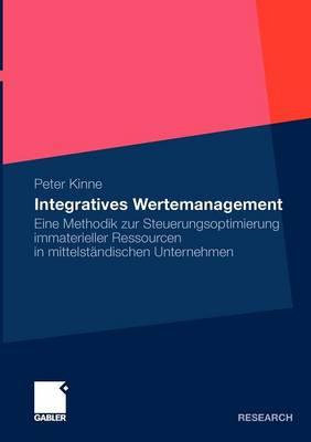 Integratives Wertemanagement: Eine Methodik Zur Steuerungsoptimierung Immaterieller Ressourcen in Mittelst ndischen Unternehmen (Paperback)