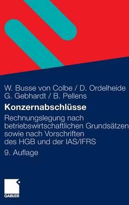 Konzernabschlusse: Rechnungslegung Nach Betriebswirtschaftlichen Grundsatzen Sowie Nach Vorschriften Des Hgb Und Der Ias/Ifrs (Hardback)