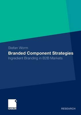 Branded Component Strategies 2012: Ingredient Branding in B2B Markets (Paperback)