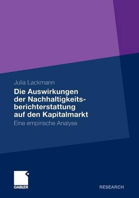 Die Auswirkungen Der Nachhaltigkeitsberichterstattung Auf Den Kapitalmarkt: Eine Empirische Analyse (Paperback)