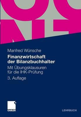 Finanzwirtschaft Der Bilanzbuchhalter: Mit Ubungsklausuren Fur Die Ihk-Prufung (Paperback)