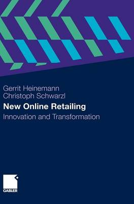 New Online Retailing 2010: Innovation and Transformation (Hardback)