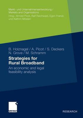 Strategies for Rural Broadband: An Economic and Legal Feasibility Analysis - Markt und Unternehmensentwicklung / Markets and Organisations (Paperback)