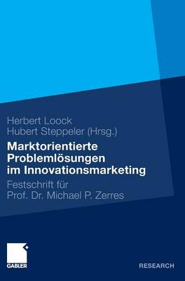 Marktorientierte Probleml sungen Im Innovationsmarketing: Festschrift F r Professor Dr. Michael P. Zerres (Hardback)