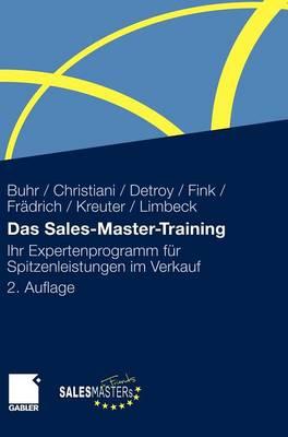 Das Sales-Master-Training: Ihr Expertenprogramm F�r Spitzenleistungen Im Verkauf (Hardback)