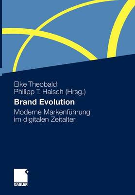 Brand Evolution: Moderne Markenfuhrung Im Digitalen Zeitalter (Paperback)