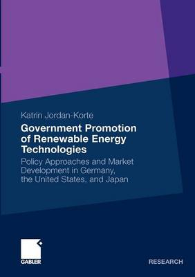 Government Promotion of Renewable Energy Technologies 2011: Policy Approaches and Market Development in Germany, the United States, and Japan (Paperback)
