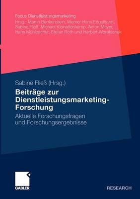 Beitr�ge Zur Dienstleistungsmarketing-Forschung: Aktuelle Forschungsfragen Und Forschungsergebnisse - Fokus Dienstleistungsmarketing (Paperback)