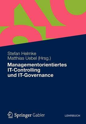 Managementorientiertes It-Controlling Und It-Governance (Paperback)