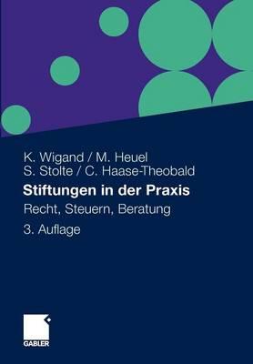 Stiftungen in Der Praxis: Recht, Steuern, Beratung (Paperback)