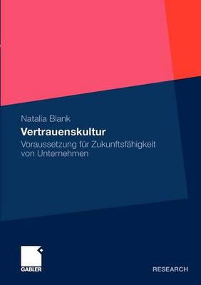 Vertrauenskultur: Voraussetzung F r Zukunftsf higkeit Von Unternehmen (Paperback)