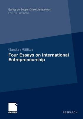 Four Essays on International Entrepreneurship - Essays on Supply Chain Management (Paperback)