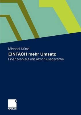 Einfach Mehr Umsatz: Finanzverkauf Mit Abschlussgarantie (Paperback)