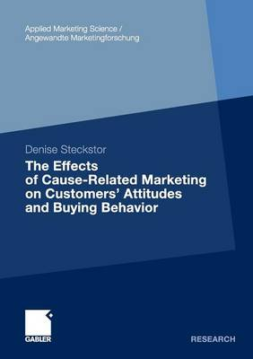 The Effects of Cause-related Marketing on Customers' Attitudes and Buying Behavior - Applied Marketing Science/Angewandte Marketingforschung (Paperback)
