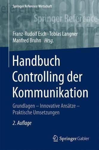 Handbuch Controlling Der Kommunikation: Grundlagen - Innovative Ansatze - Praktische Umsetzungen - Springer Reference Wirtschaft (Hardback)
