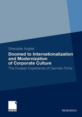 Doomed to Internationalization and Modernization of Corporate Culture: The Russian Experience of German Firms (Paperback)