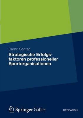 Strategische Erfolgsfaktoren Professioneller Sportorganisationen (Paperback)