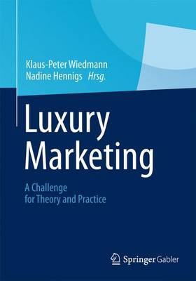 Luxury Marketing: A Challenge for Theory and Practice (Hardback)