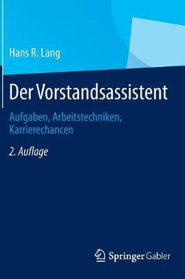 Der Vorstandsassistent: Aufgaben, Arbeitstechniken, Karrierechancen (Hardback)