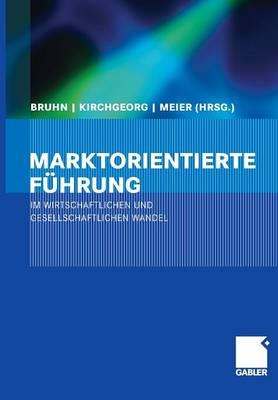 Marktorientierte F hrung Im Wirtschaftlichen Und Gesellschaftlichen Wandel (Hardback)