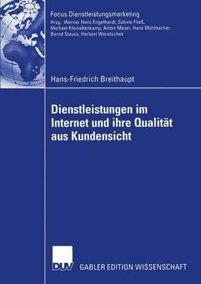 Dienstleistungen im Internet und ihre Qualitat aus Kundensicht - Fokus Dienstleistungsmarketing (Paperback)
