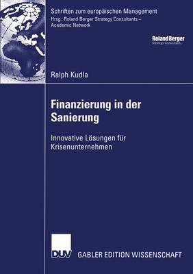 Finanzierung in der Sanierung - Schriften Zum Europaischen Management (Paperback)