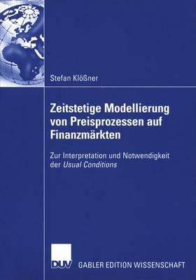 Zeitstetige Modellierung von Preisprozessen auf Finanzmarkten (Paperback)